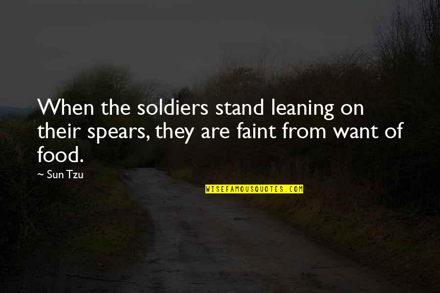 The Art Of War Quotes By Sun Tzu: When the soldiers stand leaning on their spears,