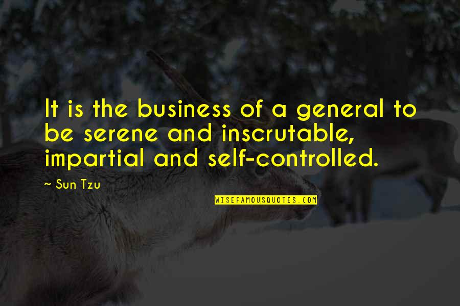 The Art Of War Quotes By Sun Tzu: It is the business of a general to