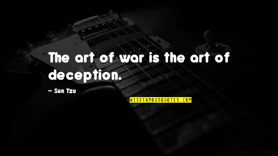 The Art Of War Quotes By Sun Tzu: The art of war is the art of