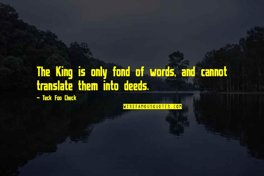 The Art Of War Quotes By Teck Foo Check: The King is only fond of words, and
