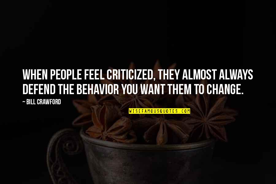 The Barn In Animal Farm Quotes By Bill Crawford: When people feel criticized, they almost always defend