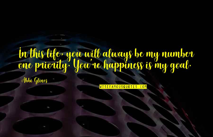The Beach Life Quotes By Abbi Glines: In this life, you will always be my