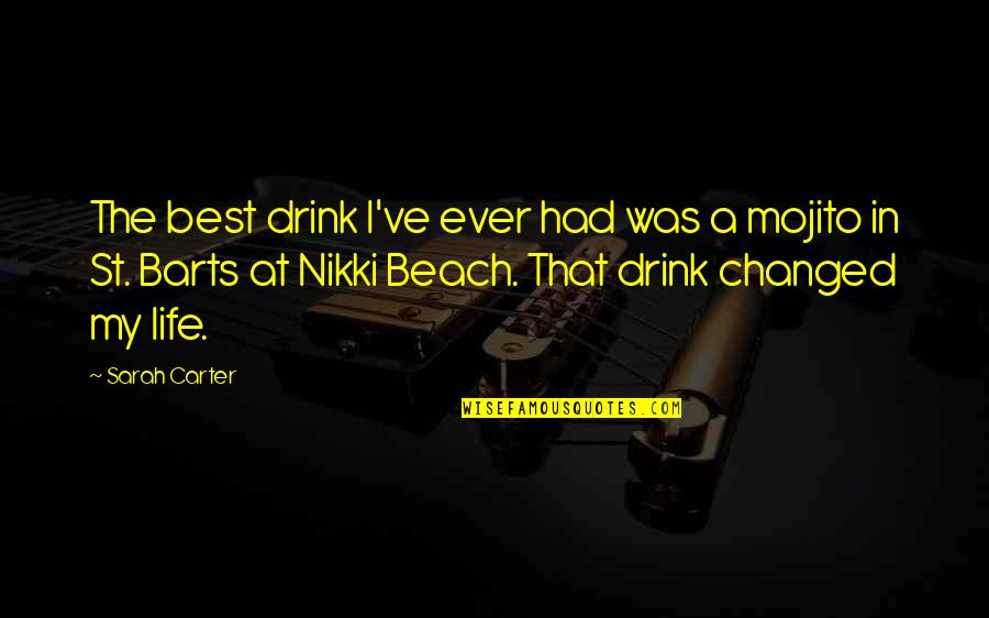 The Beach Life Quotes By Sarah Carter: The best drink I've ever had was a
