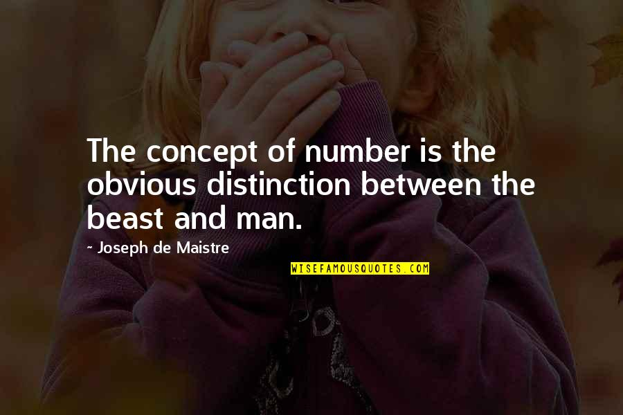 The Beast Within Quotes By Joseph De Maistre: The concept of number is the obvious distinction