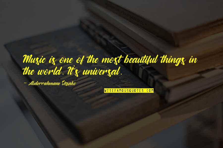 The Beautiful World Quotes By Abderrahmane Sissako: Music is one of the most beautiful things