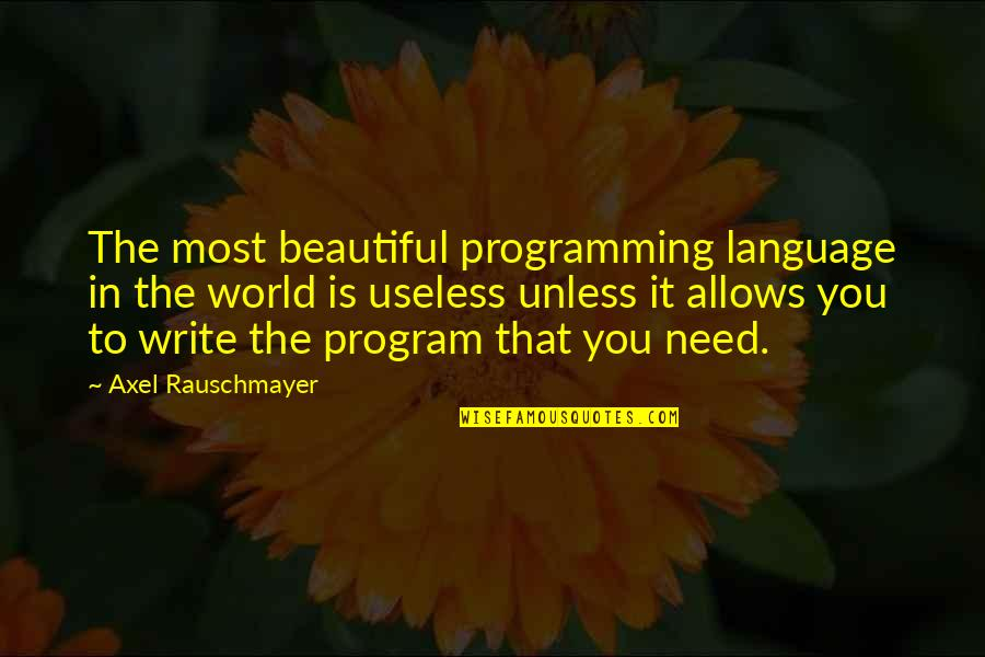 The Beautiful World Quotes By Axel Rauschmayer: The most beautiful programming language in the world