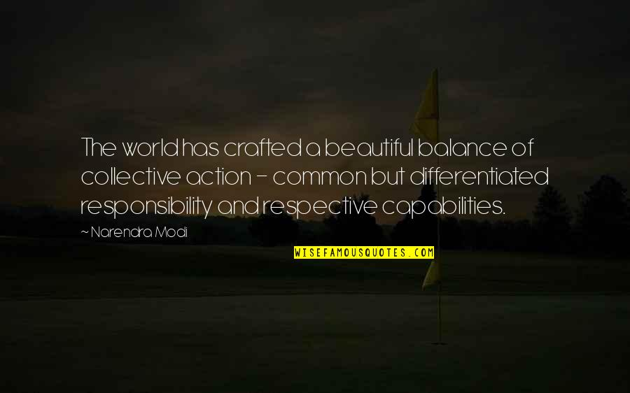 The Beautiful World Quotes By Narendra Modi: The world has crafted a beautiful balance of