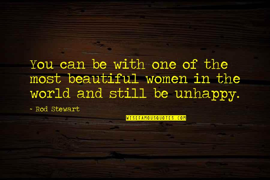 The Beautiful World Quotes By Rod Stewart: You can be with one of the most