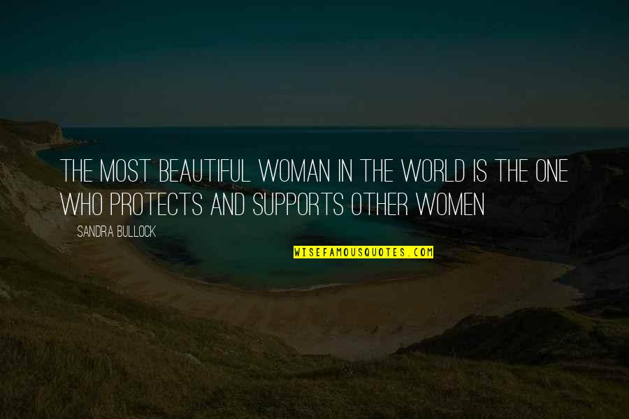 The Beautiful World Quotes By Sandra Bullock: The most beautiful woman in the world is