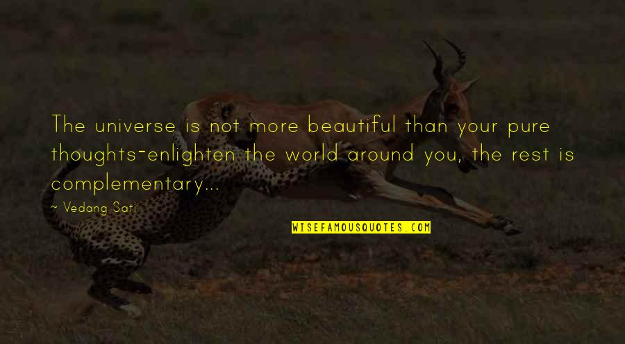 The Beautiful World Quotes By Vedang Sati: The universe is not more beautiful than your