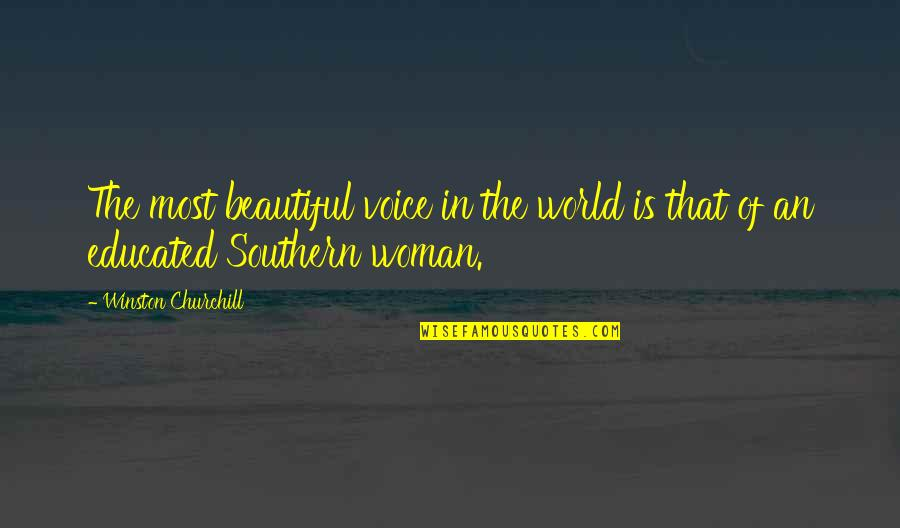 The Beautiful World Quotes By Winston Churchill: The most beautiful voice in the world is