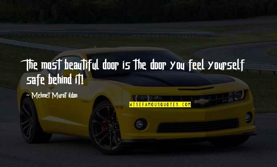 The Beautiful You Quotes By Mehmet Murat Ildan: The most beautiful door is the door you