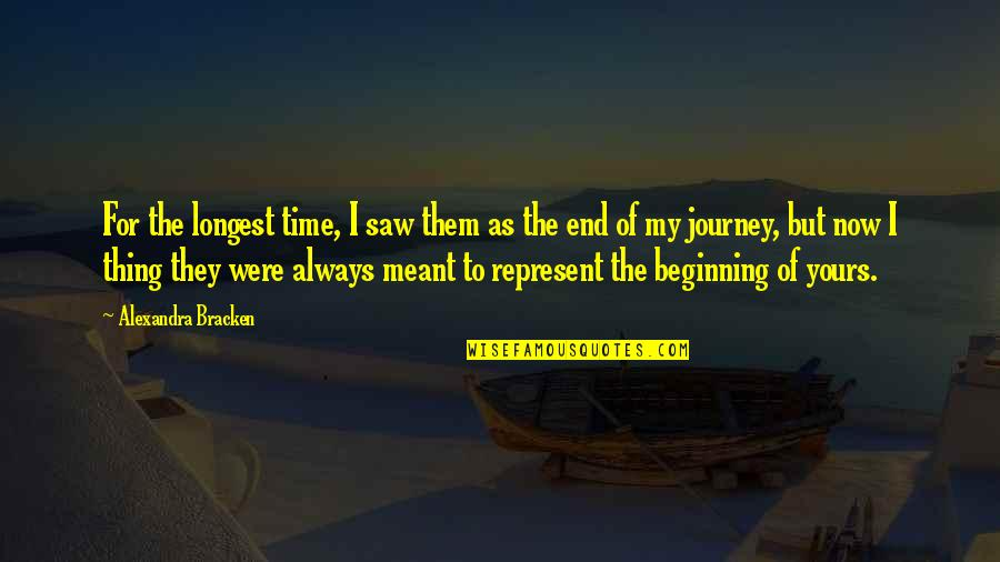The Beginning Of A Journey Quotes By Alexandra Bracken: For the longest time, I saw them as