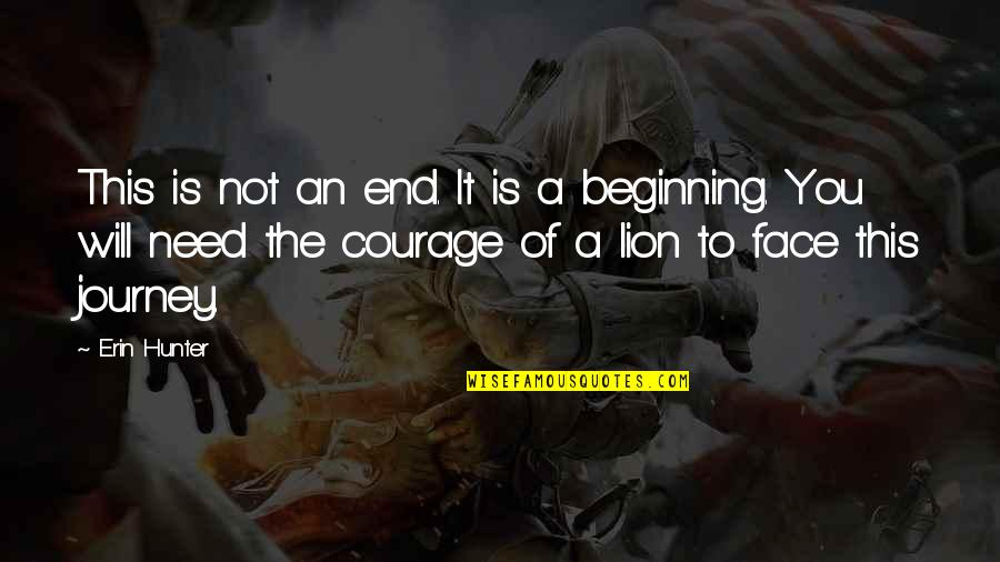 The Beginning Of A Journey Quotes By Erin Hunter: This is not an end. It is a