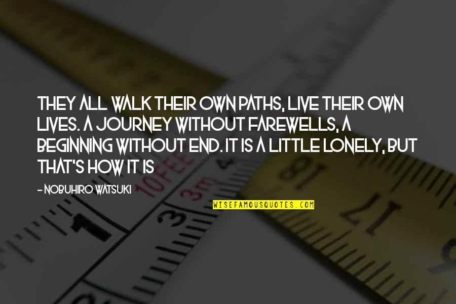The Beginning Of A Journey Quotes By Nobuhiro Watsuki: They all walk their own paths, live their