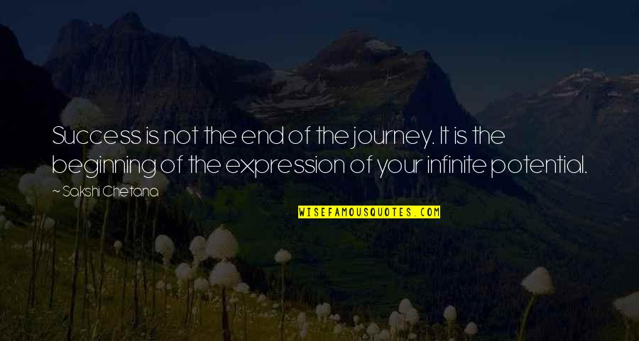 The Beginning Of A Journey Quotes By Sakshi Chetana: Success is not the end of the journey.