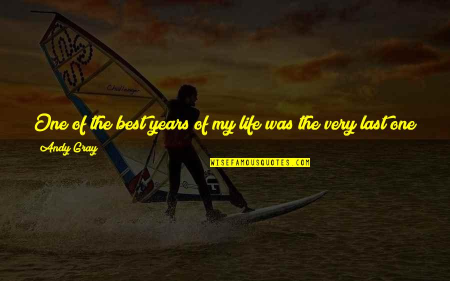 The Best Family Quotes By Andy Gray: One of the best years of my life