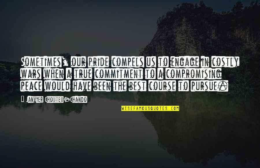 The Best Family Quotes By Janvier Chouteu-Chando: Sometimes, our pride compels us to engage in