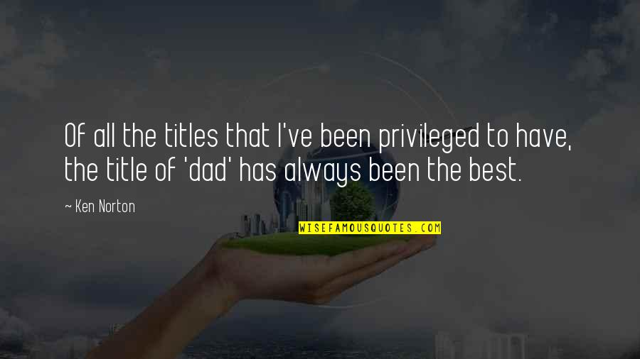 The Best Family Quotes By Ken Norton: Of all the titles that I've been privileged