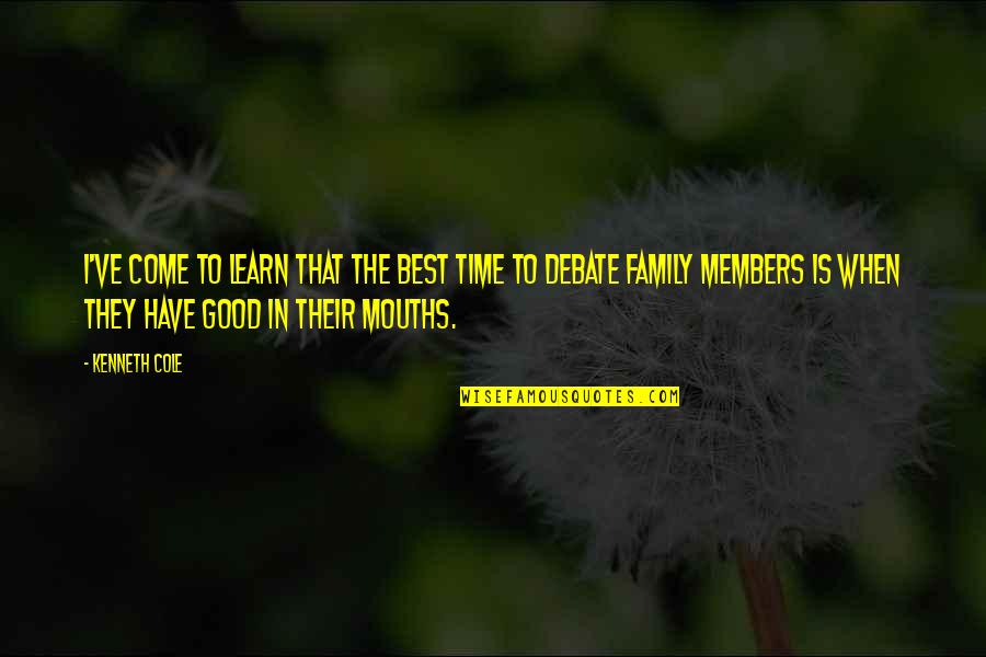 The Best Family Quotes By Kenneth Cole: I've come to learn that the best time