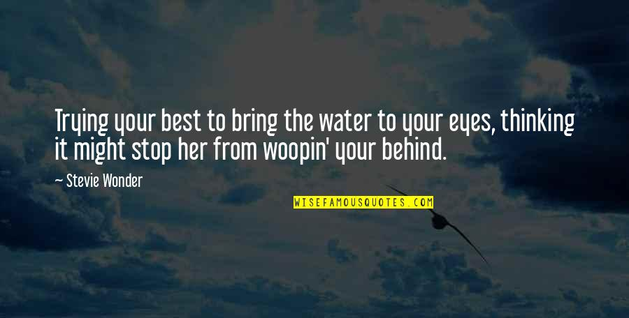 The Best Family Quotes By Stevie Wonder: Trying your best to bring the water to