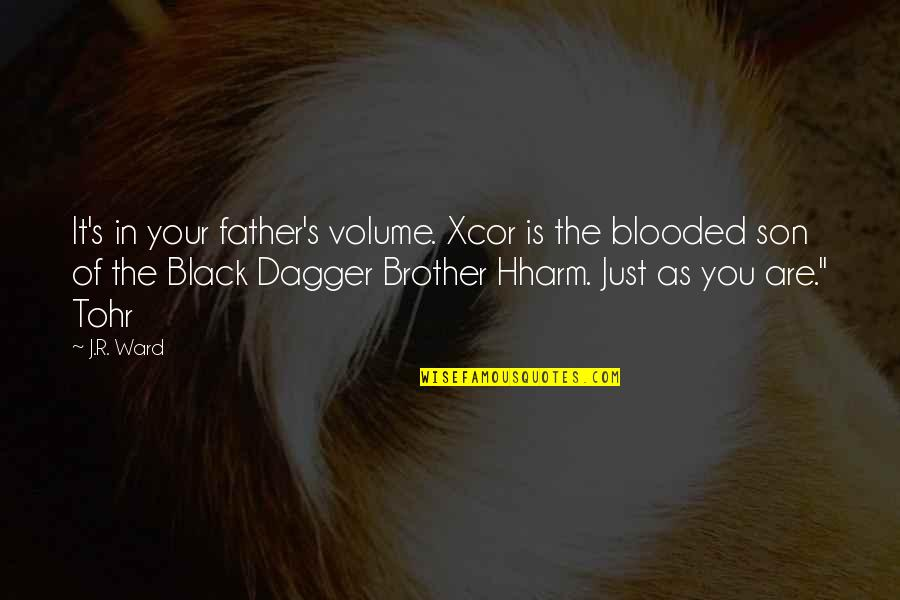 The Best Father Son Quotes By J.R. Ward: It's in your father's volume. Xcor is the