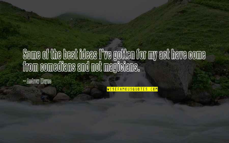 The Best Ideas Quotes By Andrew Mayne: Some of the best ideas I've gotten for
