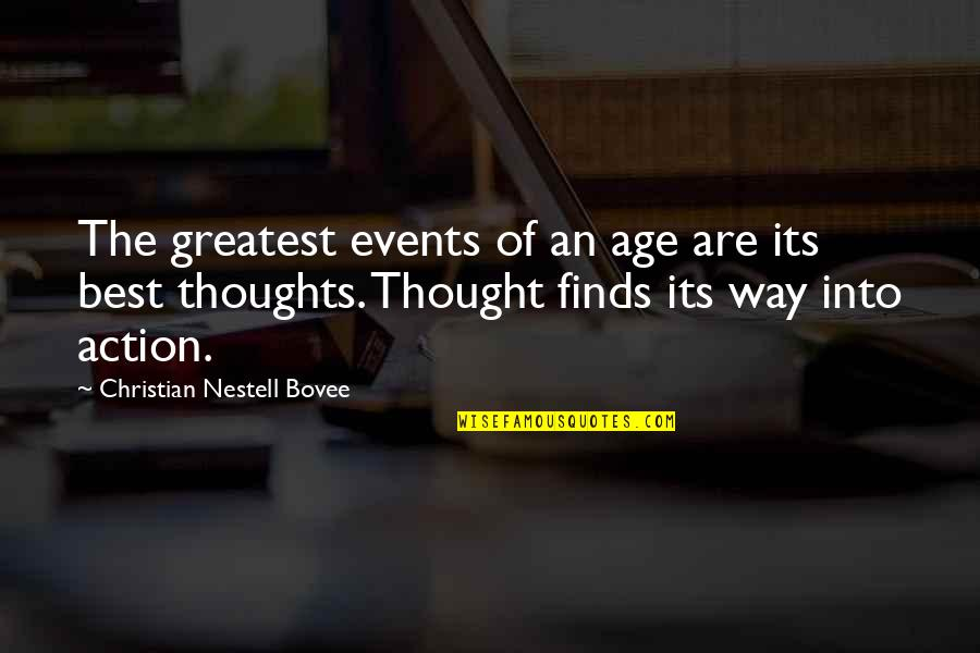 The Best Ideas Quotes By Christian Nestell Bovee: The greatest events of an age are its