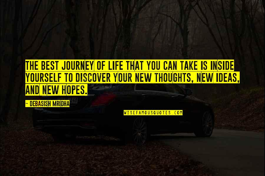 The Best Ideas Quotes By Debasish Mridha: The best journey of life that you can