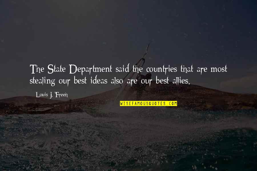 The Best Ideas Quotes By Louis J. Freeh: The State Department said the countries that are