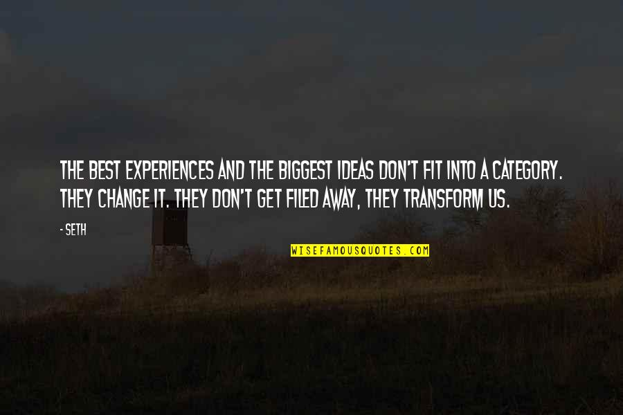 The Best Ideas Quotes By Seth: The best experiences and the biggest ideas don't