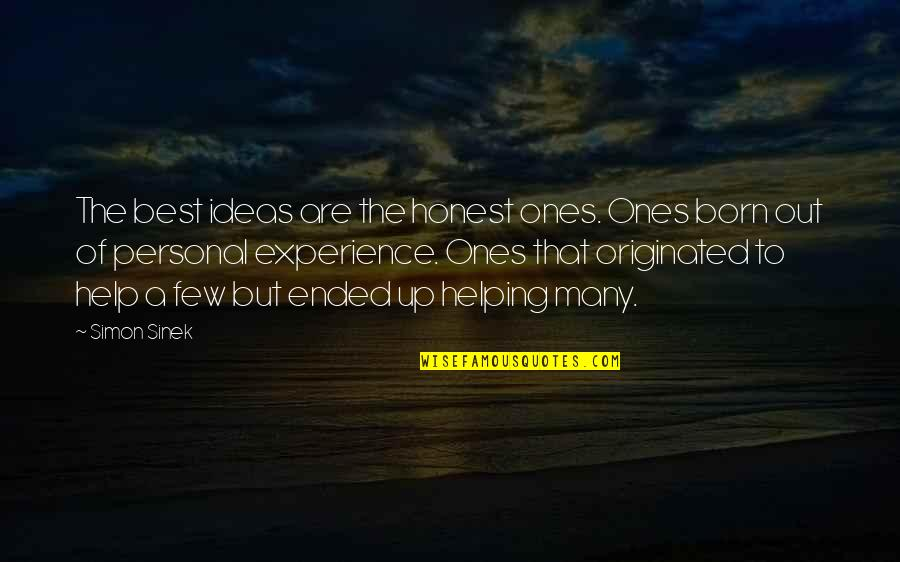 The Best Ideas Quotes By Simon Sinek: The best ideas are the honest ones. Ones