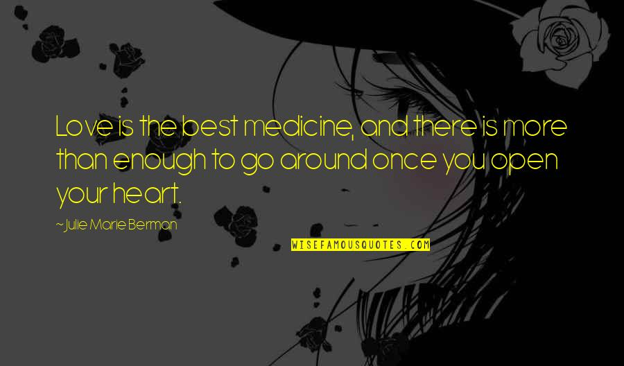 The Best Love Quotes By Julie Marie Berman: Love is the best medicine, and there is