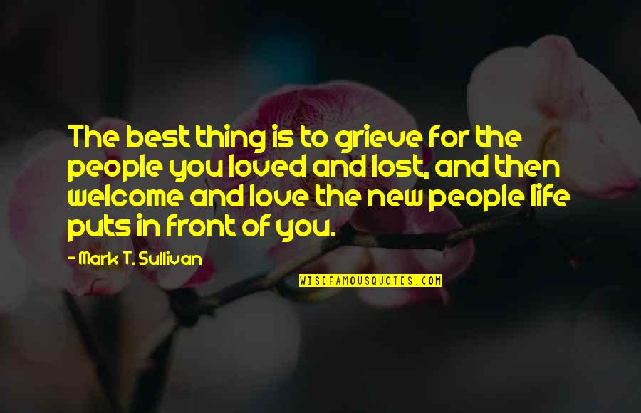 The Best Love Quotes By Mark T. Sullivan: The best thing is to grieve for the