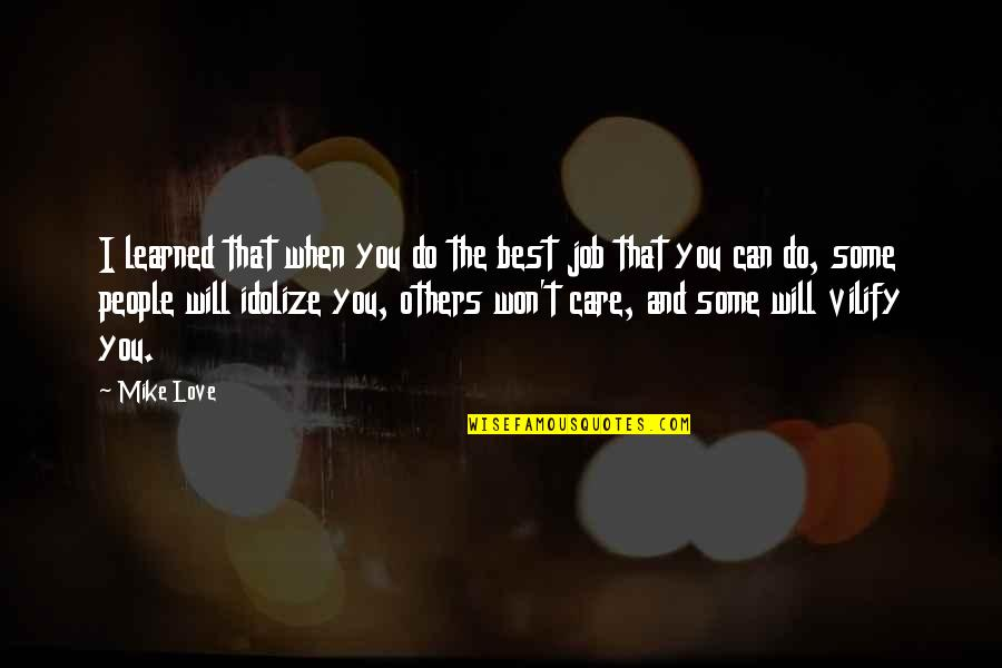 The Best Love Quotes By Mike Love: I learned that when you do the best