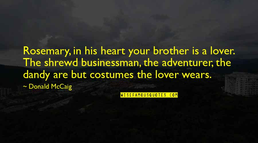 The Best Lover Quotes By Donald McCaig: Rosemary, in his heart your brother is a