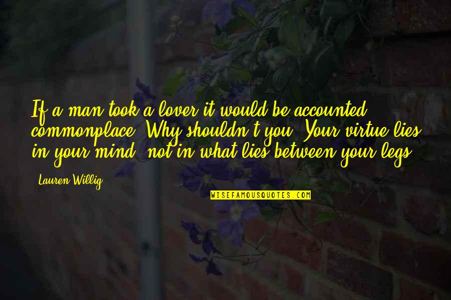 The Best Lover Quotes By Lauren Willig: If a man took a lover it would