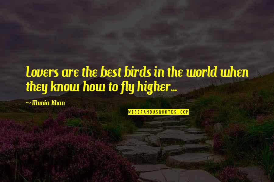 The Best Lover Quotes By Munia Khan: Lovers are the best birds in the world