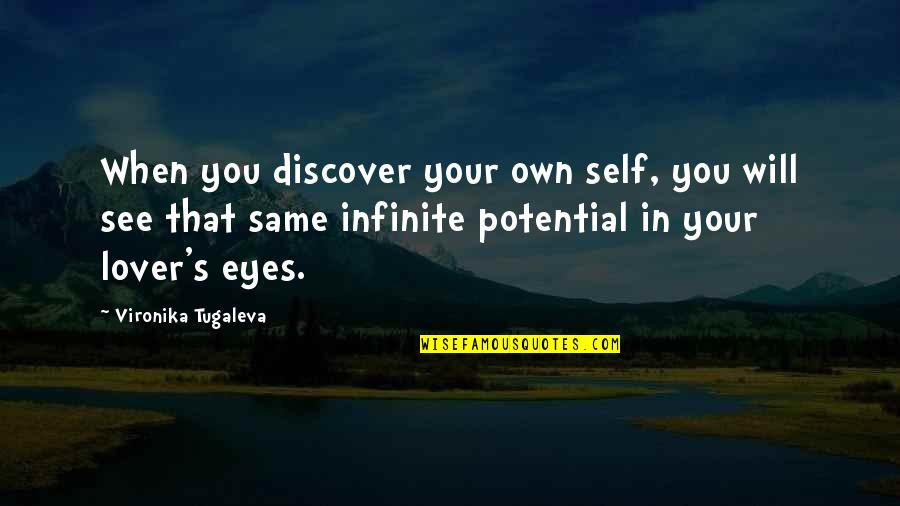The Best Lover Quotes By Vironika Tugaleva: When you discover your own self, you will
