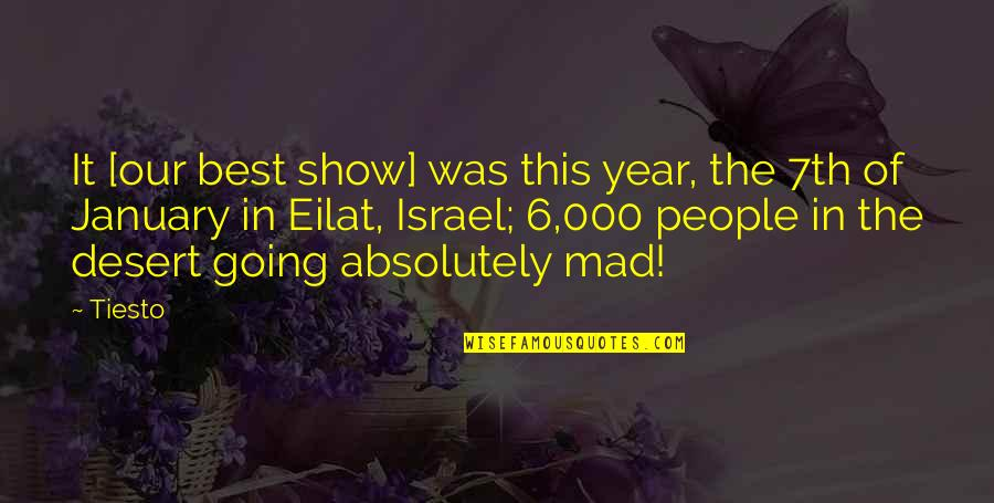The Best Mad Quotes By Tiesto: It [our best show] was this year, the
