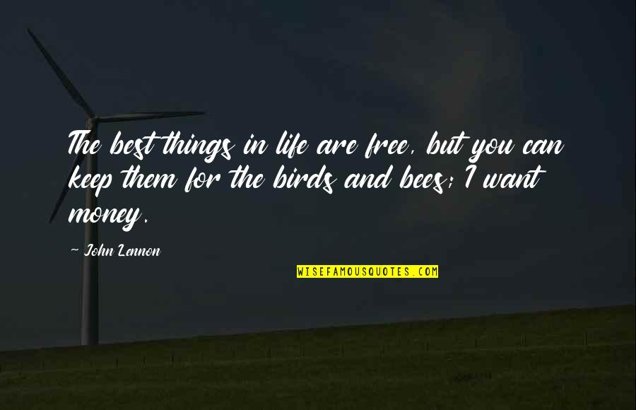 The Best Money Quotes By John Lennon: The best things in life are free, but