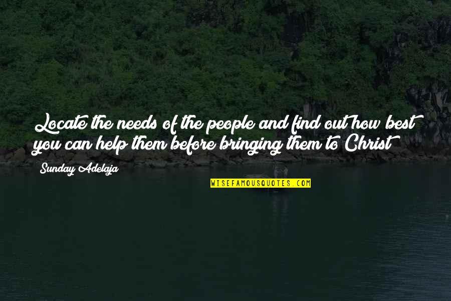 The Best Money Quotes By Sunday Adelaja: Locate the needs of the people and find