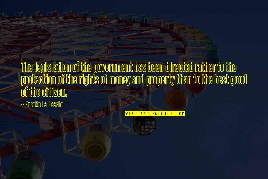 The Best Money Quotes By Susette La Flesche: The legislation of the government has been directed