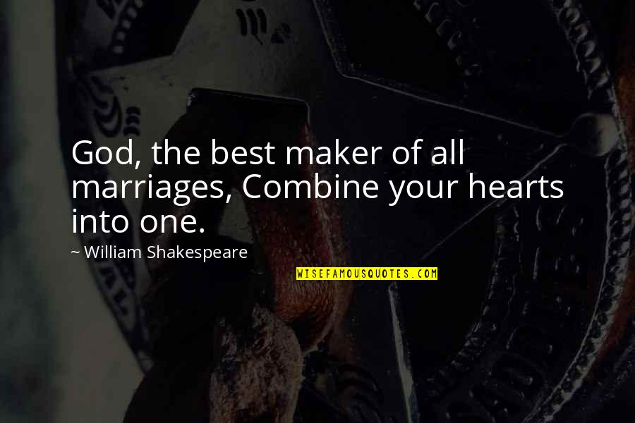 The Best Of Shakespeare Quotes By William Shakespeare: God, the best maker of all marriages, Combine