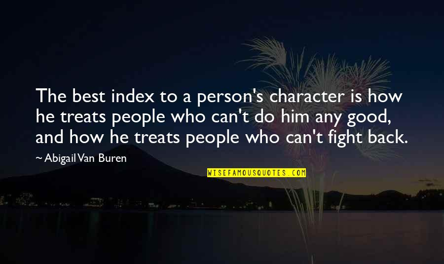 The Best Person Quotes By Abigail Van Buren: The best index to a person's character is