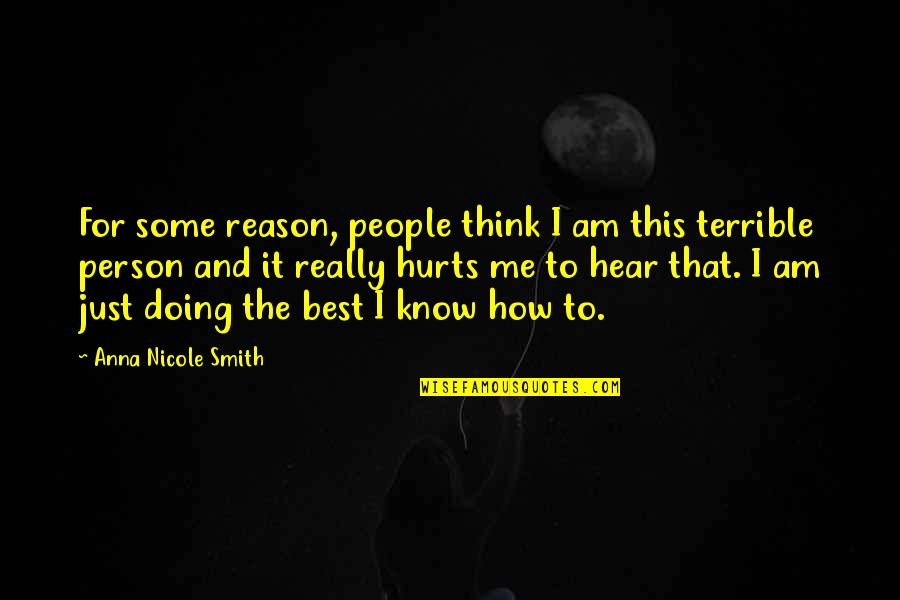 The Best Person Quotes By Anna Nicole Smith: For some reason, people think I am this