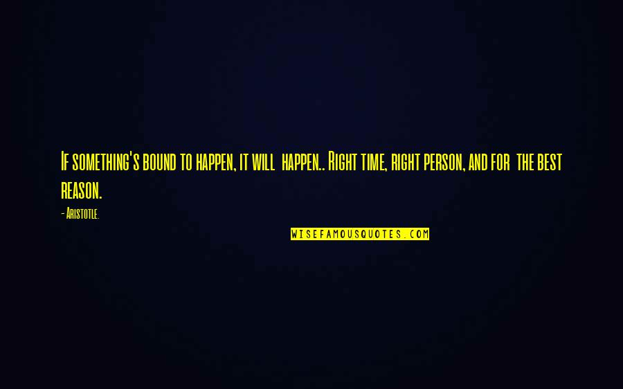 The Best Person Quotes By Aristotle.: If something's bound to happen, it will happen..