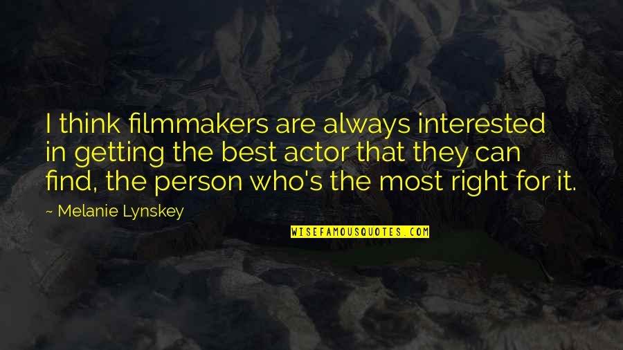 The Best Person Quotes By Melanie Lynskey: I think filmmakers are always interested in getting