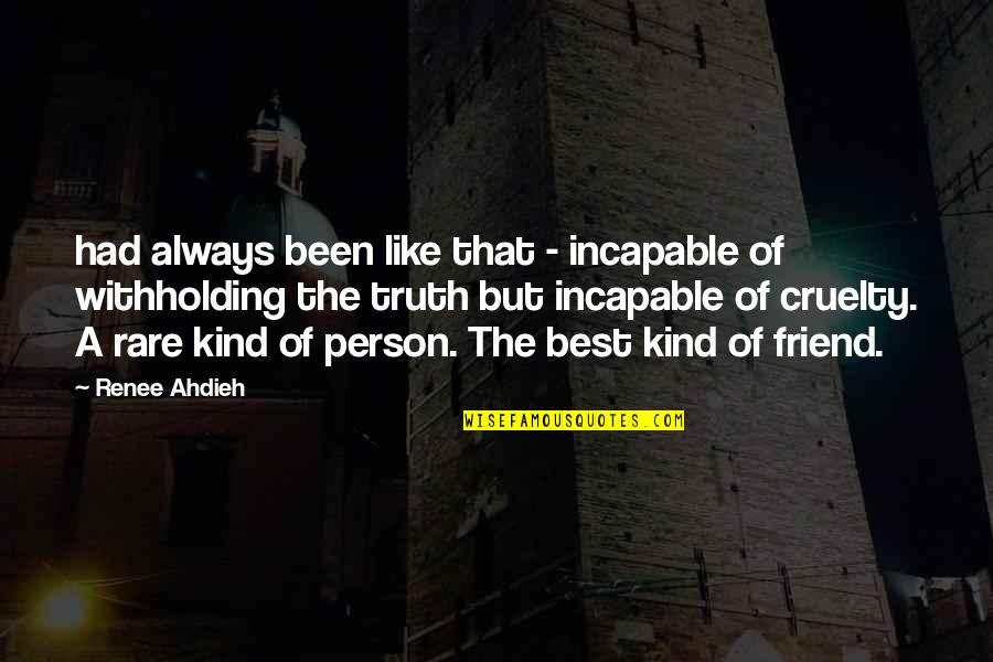 The Best Person Quotes By Renee Ahdieh: had always been like that - incapable of