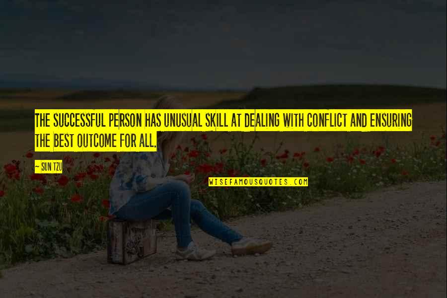 The Best Person Quotes By Sun Tzu: The successful person has unusual skill at dealing